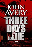 THREE DAYS to DIE: (Aaron Quinn thriller series, No. 1)