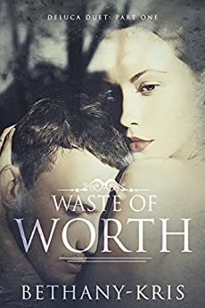 Waste of Worth by Bethany-Kris
