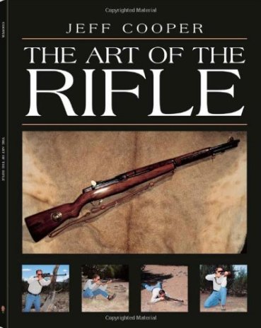 Jeff Cooper The Art of The Rifle Book