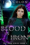 Blood In Iron (The Iron Series Book 1) by [Colon, J.N.]