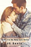 Resilient Love (Navy Love Series Book 3) by [santo, jc]