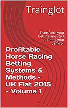 Profitable Horse Racing Betting Systems & Methods - UK ...