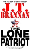 THE LONE PATRIOT: A Third World War Is Coming - Can Mark Cole Stop It?