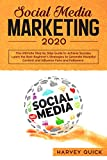 Social Media Marketing 2020: The Ultimate New Mastery Secrets. Step-by-Step Guide to Achieve Success, Learn the Best Beginners' Strategies to Generate Powerful Content and