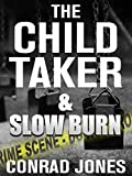 The Child Taker & Slow Burn Box Set