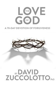 "Read an Excerpt from David Zuccolotto's ""The Love of God: A 70-Day Devotion of Forgiveness"""