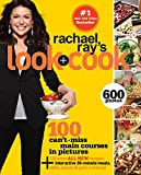 Rachael Ray's Look + Cook: 100 Can't Miss Main Courses in Pictures, Plus 125 All New Recipes: A Cookbook