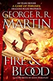 Fire & Blood: 300 Years Before A Game of Thrones (A Targaryen History) (A Song of Ice and Fire Book 1)