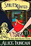 Spirits United (A Daisy Gumm Majesty Mystery, Book 11): Historical Mystery