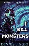 I Kill Monsters: (Nowak Brothers 1)