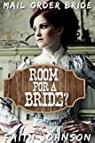 Mail Order Bride: Room for a Bride: Clean and Wholesome Western Historical Romance