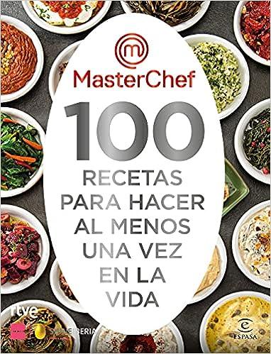 100 recetas para hacer al menos una vez en la vida de MasterChef