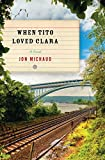 When Tito Loved Clara: A Novel