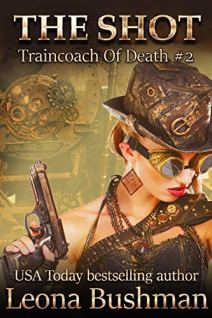 The Shot (Traincoach of Death serial Book 2) by [Bushman, Leona]