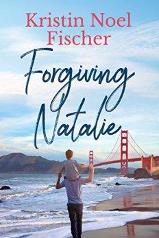 Forgiving Natalie by [Fischer, Kristin Noel]