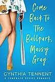 Come Back to the Ballpark, Maisy Gray (Comeback Romance Series Book 1)