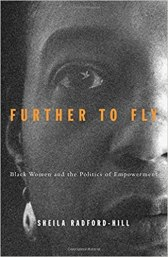 Further To Fly: Black Women and the Politics of Empowerment: Radford-Hill, Sheila: 9780816634750: Amazon.com: Books