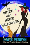 The Witch who Hated Halloween (Mpenzi Munro Mysteries Book 7) by [Penryn, Katie]