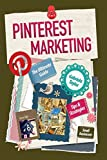 PINTEREST MARKETING: The Ultimate Guide (Give Your Marketing a Digital Edge Series)