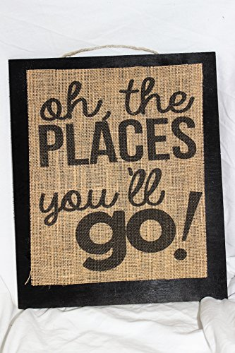 Burlap Country Rustic Chic Wedding Sign Western Home Décor Sign : Dr Suess Oh the places you will go