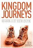Kingdom Journeys: Rediscovering Pilgrimage, the Lost Spiritual Discipline