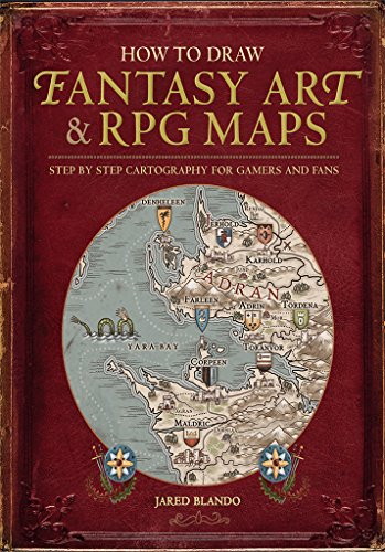 How to Draw Fantasy Art and RPG Maps: Step by Step Cartography for Gamers...