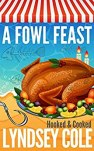 A Fowl Feast (A Hooked & Cooked Cozy Mystery Series Book 7) by [Cole, Lyndsey]