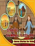 Quran Stories for Kids - Story of Salman Al Farisi (ra) Part 1