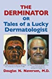 The Derminator: Or Tales of a Lucky Dermatologist
