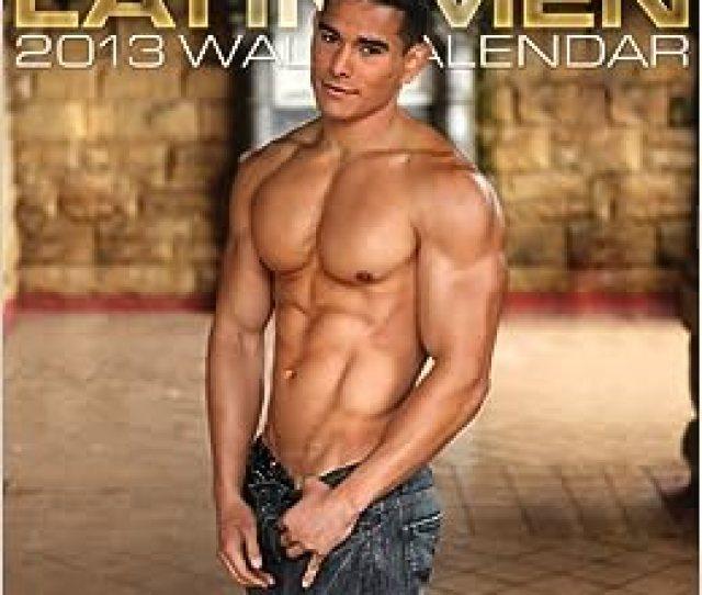 Latin Men 2013 Wall Calendar Paul Culver 9781935478775 Amazon Com Books
