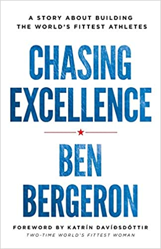 Chasing Excellence: A Story About Building the World's Fittest ...