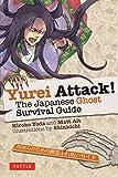 Yurei Attack!: The Japanese Ghost Survival Guide (Yokai ATTACK! Series)