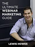 Ultimate Webinar Marketing Guide