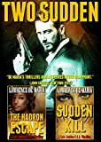 TWO SUDDEN: A Two-Volume C.I.A. Action Thriller Omnibus