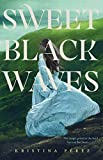 Sweet Black Waves (The Sweet Black Waves Trilogy Book 1)