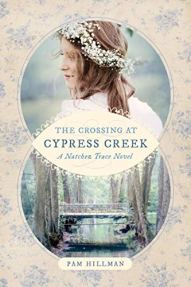 The Crossing at Cypress Creek (A Natchez Trace Novel) by [Hillman, Pam]