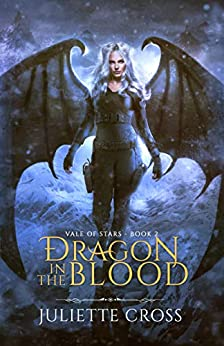 Dragon in the Blood by Juliette Cross