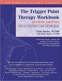 The Trigger Point Therapy Workbook: Your Self-Treatment Guide for Pain Relief, 2nd Edition: Davies, Clair, Davies, Amber, Simons, David G.: 9781572243750: Amazon.com: Books