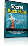Secret Back Pain Cure 2 DVD by 24Seven Wellness and Living. Back Relief Strength Program Designed to Promote Improved Stability and Posture. A Natural Program for Relief of Lower, Upper and Neck Pain.
