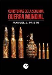 Curistorias de la Segunda Guerra Mundial, de Manuel J. Prieto