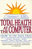 Total Health at the Computer: How To Be Pain Free and Relieve the Symptoms of Computer Stress Syndrome
