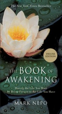 The Book of Awakening: Having the Life You Want by Being Present to the Life You Have (Gift Edition) by [Nepo, Mark]