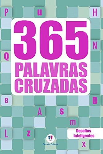 365 palavras cruzadas Volume 2: Desafios Inteligentes