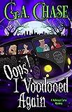Oops! I Voodooed Again (Malveaux Curse Mysteries Book 3)