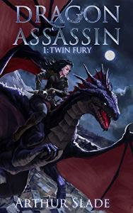 Dragon Assassin 1: Twin Fury by Arthur Slade