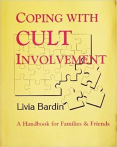 Coping with Cult Involvement: A Handbook for Families and Friends