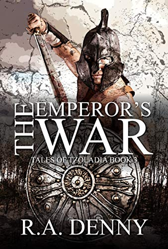 The Emperor's War (Tales of Tzoladia Book 3) by [Denny, R.A.]