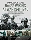 5th SS Wiking at War 1941–1945: History of the Division (Images of War)