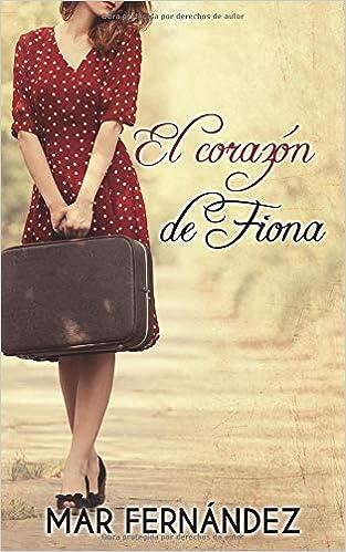 Descargar gratis El corazón de Fiona de Mar Fernández en pdf