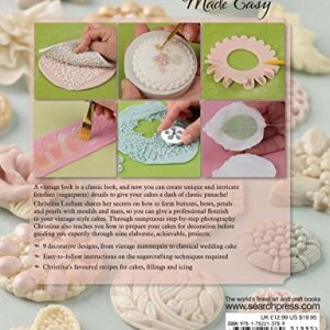 Vintage Cake Decorations Made Easy: Timeless Designs Using Modern Techniques 51RvEs9ORiL